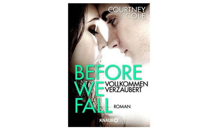 Rezension | Courtney Cole – Before we fall. Vollkommen verzaubert
