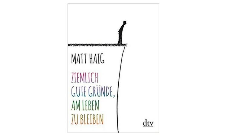 Rezension | Matt Haig – Ziemlich gute Gründe, am Leben zu bleiben