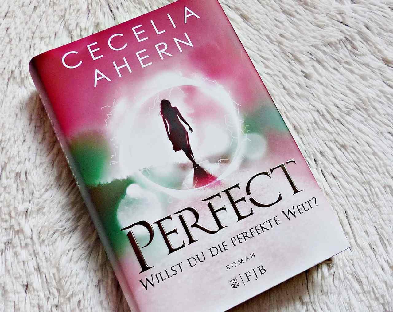 Rezension | Cecelia Ahern – Perfect. Willst du die perfekte Welt? | Band 2