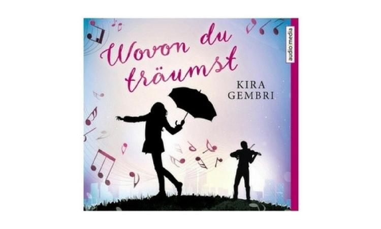Kurzrezension | Hörbuch: Kira Gembri – Wovon du träumst
