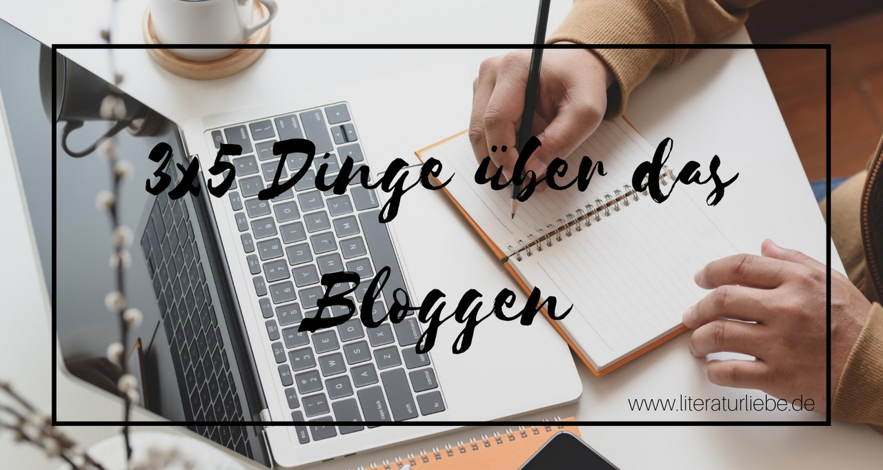3×5 Dinge über das Bloggen