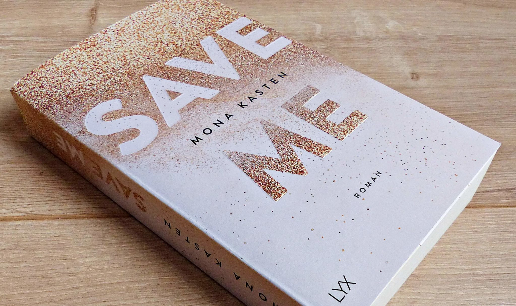 Rezension | Mona Kasten – Save me | Band 1