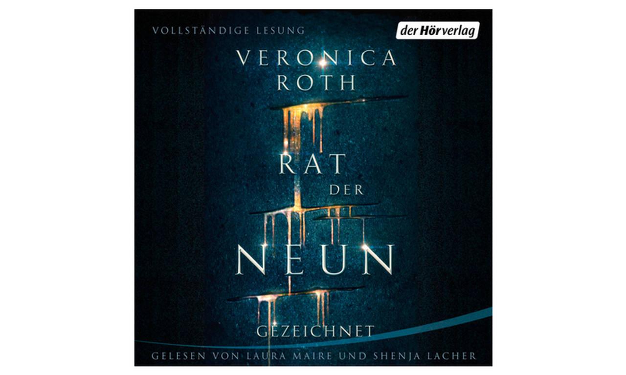 Kurzrezension | Hörbuch: Veronica Roth – Rat der Neun. Gezeichnet | Band 1
