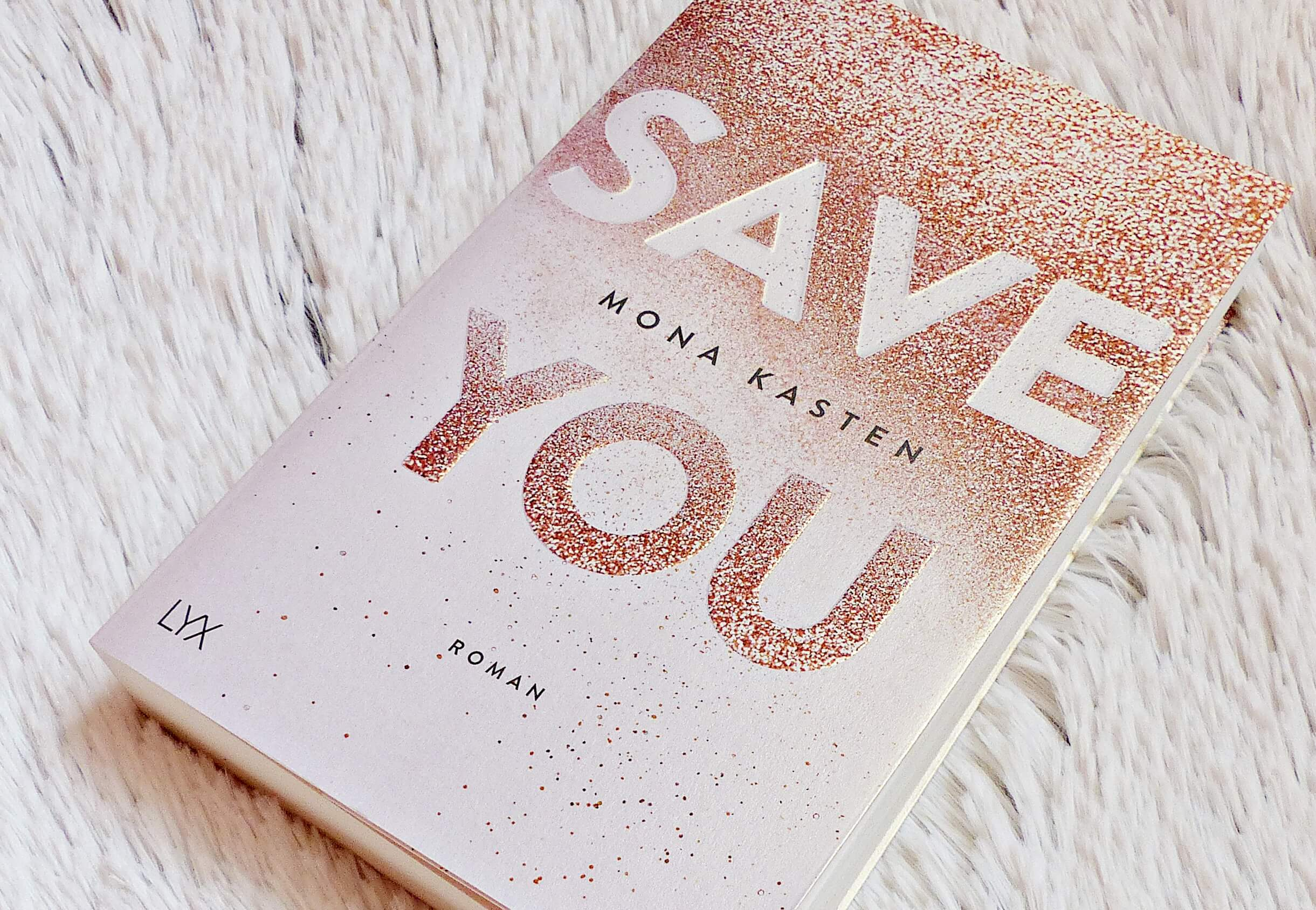 Rezension | Mona Kasten – Save you | Band 2