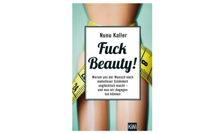 Rezension | Nunu Kaller – Fuck Beauty!