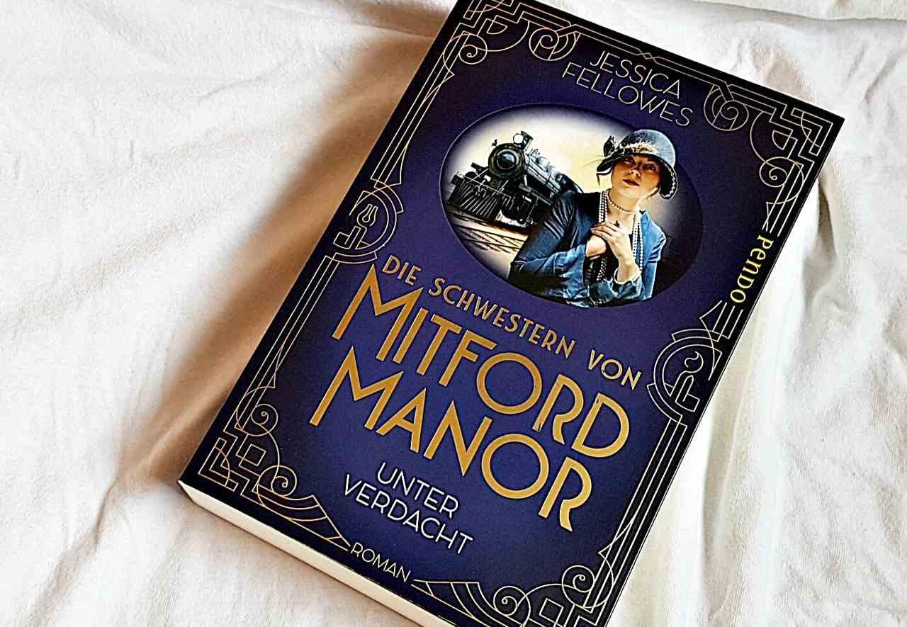 Rezension | Jessica Fellowes – Die Schwestern von Mitford Manor. Unter Verdacht