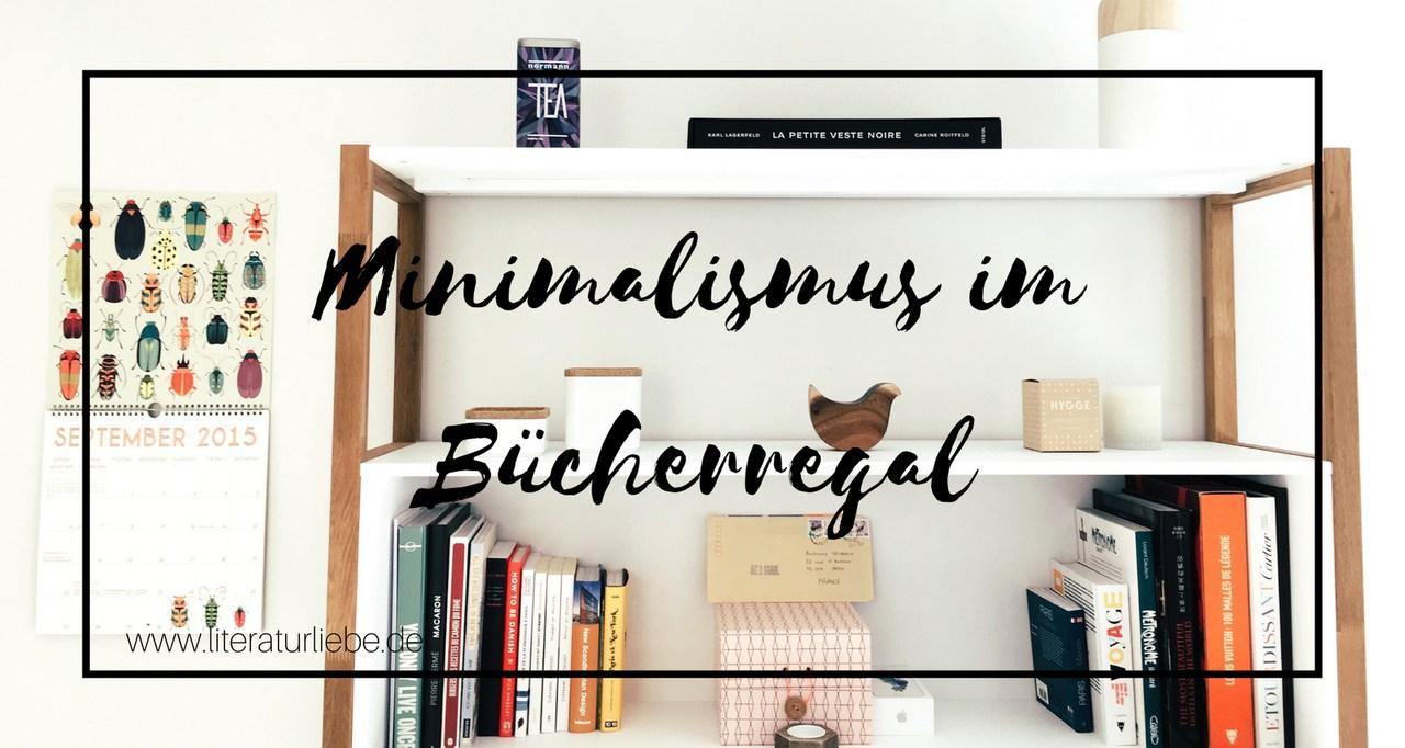 Minimalismus im Bücherregal: Warum ich regelmäßig Bücher aussortiere